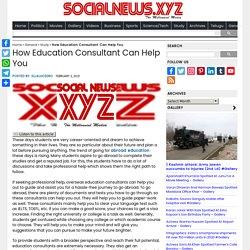 How Education Consultant Can Help You - Social News XYZ