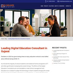 Leading Digital Education Consultant in Gujarat - D-Square Solution