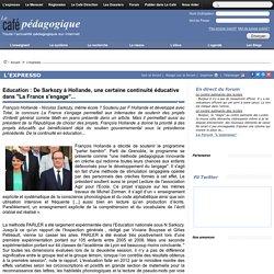 """Education : De Sarkozy à Hollande, une certaine continuité éducative dans """"La France s'engage""""..."""