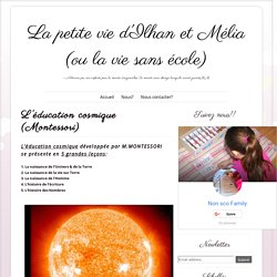 L'éducation cosmique (Montessori) ~ La petite vie d'Ilhan et Mélia (ou la vie sans école)