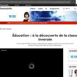 Éducation : à la découverte de la classe inversée