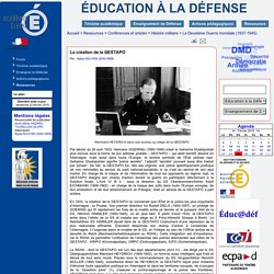 ÉDUCATION À LA DÉFENSE - La création de la GESTAPO