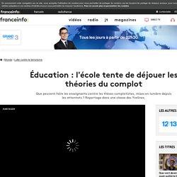 Éducation : l'école tente de déjouer les théories du complot