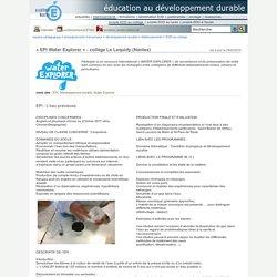 éducation au développement durable - « EPI Water Explorer » - collège Le Loquidy (Nantes)