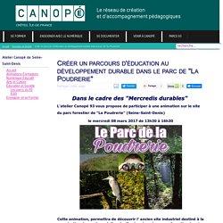 """#AnimCanope93 Parcours EDD et parc de""""La Poudrerie"""""""
