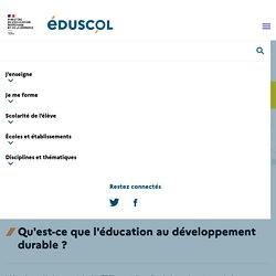 Qu'est-ce que l'éducation au développement durable ?