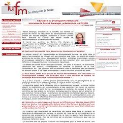 Education au Développement Durable : - interview de Patrick Baranger, président de la CDIUFM