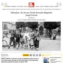 Education: il y 60ans, l'école devenait obligatoire jusqu'à 16ans