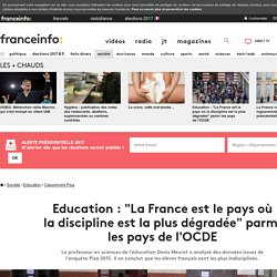 """Education : """"La France est le pays où ladiscipline est laplus dégradée"""" parmi lespays del'OCDE"""