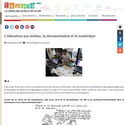 L'éducation aux médias, la documentation et le numérique