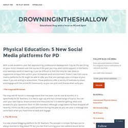 Physical Education: 5 New Social Media platforms for PD