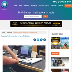Impact of online learning on school education - EducationWorld