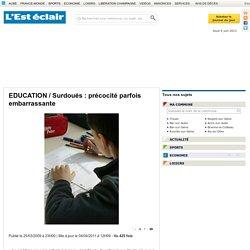 EDUCATION / Surdoués : précocité parfois embarrassante