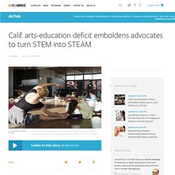 Calif. arts-education deficit emboldens advocates to turn STEM into STEAM