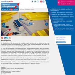 Atelier-Relais - Education Formation - FAOL - Ligue de l'enseignement de l'Aude
