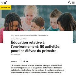 Éducation relative à l'environnement: 50 activités pour les élèves du primaire