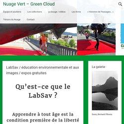 LabSav / éducation environnementale et aux images / expos gratuites – Nuage Vert – Green Cloud