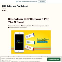 Education ERP Software For The School – ERP Software For School