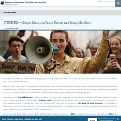 ETUCE/FES webinar: Education Trade Unions and Young Members - European Trade Union Committee for Education