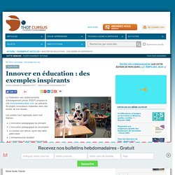 Innover en éducation : des exemples inspirants