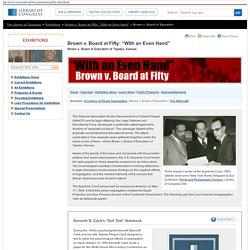 "Brown v. Board of Education of Topeka, Kansas - ""With an Even Hand"": Brown v. Board at Fifty (Library of Congress Exhibition)"