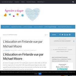 L'éducation en Finlande vue par Michael Moore