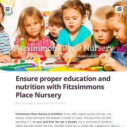 Ensure proper education and nutrition with Fitzsimmons Place Nursery