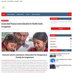 Accept Good Purpose Lecture Education for Flexible Family Arrangement