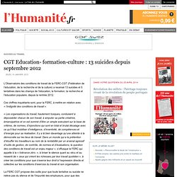 CGT Education- formation-culture : 13 suicides depuis septembre 2012
