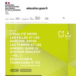 L'égalité entre les filles et les garçons, entre les femmes et les hommes, dans le système éducatif - vol. 2 [Éducation & formations n° 97]