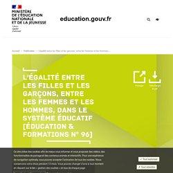 L'égalité entre les filles et les garçons, entre les femmes et les hommes, dans le système éducatif [Éducation & formations n° 96]
