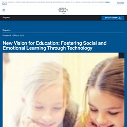 New Vision for Education: Fostering Social and Emotional Learning Through Technology
