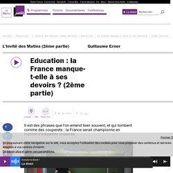 Education : la France manque-t-elle à ses devoirs ? (2ème partie)