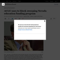 ACLU sues to block sweeping Nevada education funding program