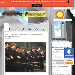 Top 10 Education Gamification Examples that will Change our Future