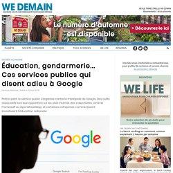Éducation, gendarmerie... Ces services publics qui disent adieu à Google