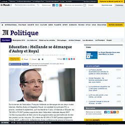 Education : Hollande se démarque d'Aubry et Royal