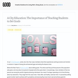 A City Education: The Importance of Teaching Students to Set Goals - Education