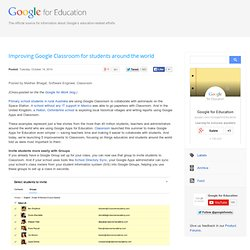 Improving Google Classroom for students around the world