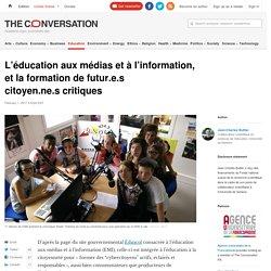 L'éducation aux médias et à l'information, etlaformation defutur.e.s citoyen.ne.scritiques