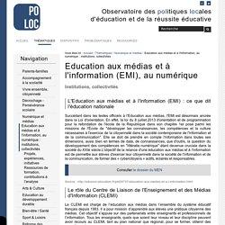 Education aux médias et à l'information (EMI), au numérique — Observatoire de la Réussite Educative