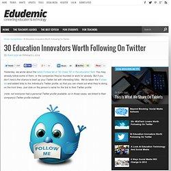 30 Education Innovators Worth Following On Twitter