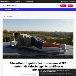 France tv infos : Inquiets, les professeurs d'EPS tentent de faire bouger leurs élèves à distance