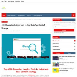 4 SEO Education Insights Tools To Help Guide Your Content Strategy