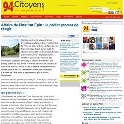Vitry : Affaire de l'Institut Epin : le préfet promet de réagir