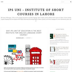 Why IPS Unit of Education is the Best Institute for English Language Short Course?