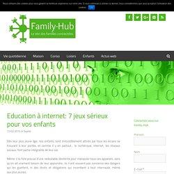 Education à internet: 7 jeux sérieux pour vos enfants - Family-hub