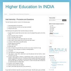Higher Education In INDIA: Intel Internship - Procedure and Questions