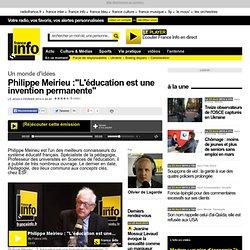 """Philippe Meirieu :""""L'éducation est une invention permanente"""""""