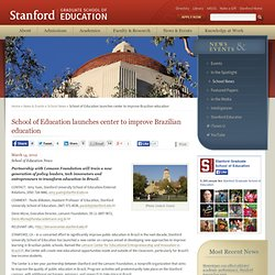 School of Education launches center to improve Brazilian education | Stanford University School of Education